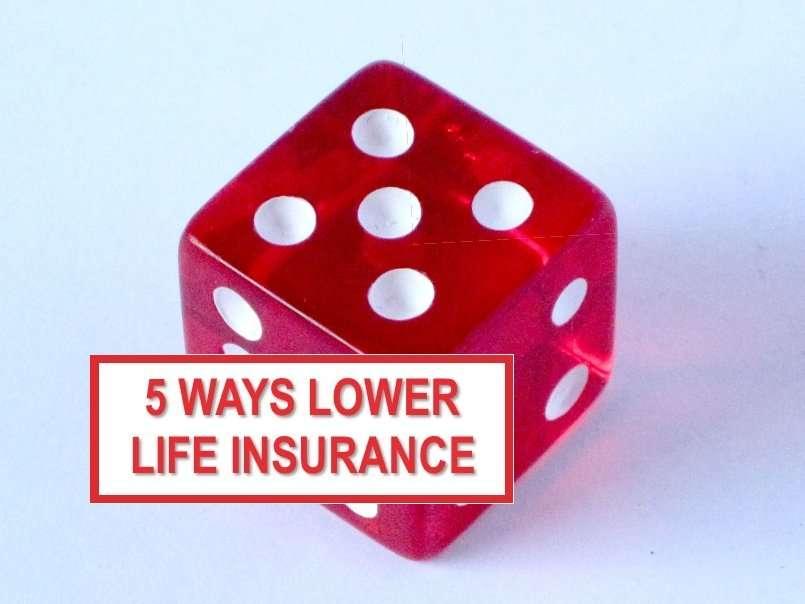 Lower Life Insurance