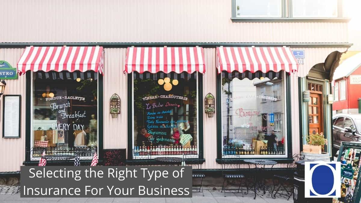 Selecting the Right Type of Insurance For Your Business