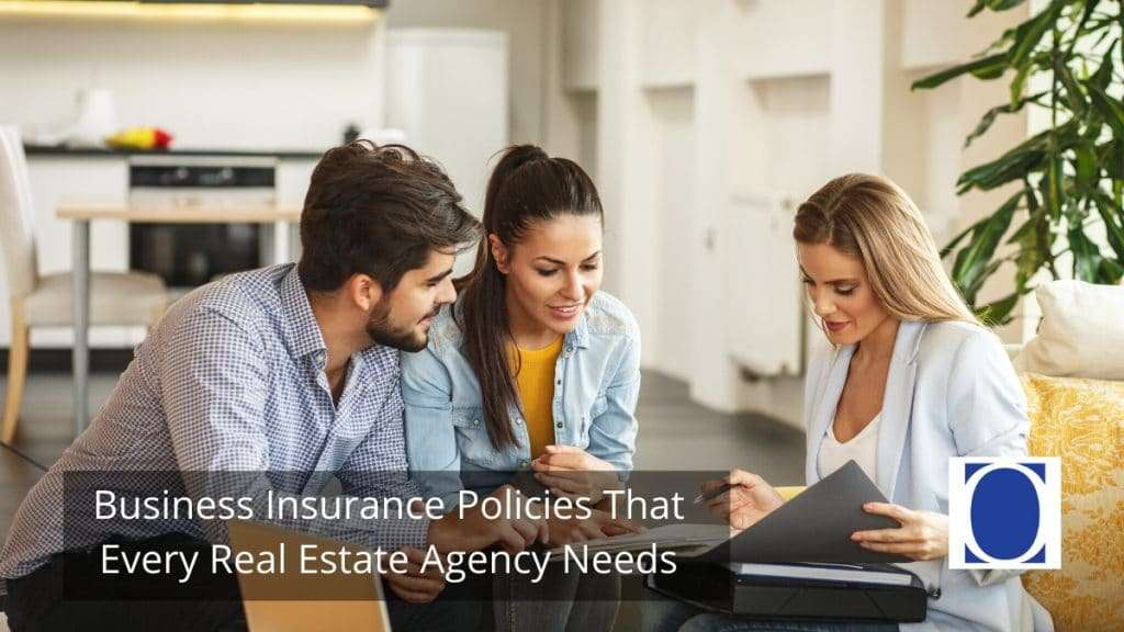 Business Insurance Policies That Every Real Estate Agency Needs