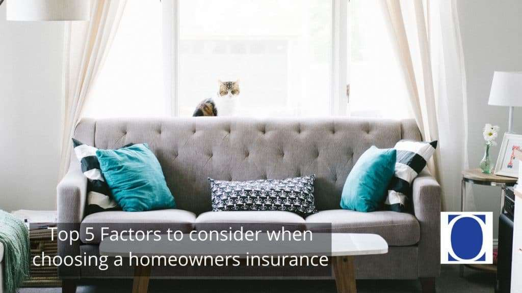 Top 5 Factors to consider when choosing a homeowners insurance