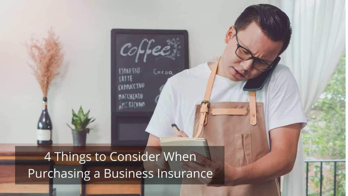 4 Things to Consider When Purchasing a Business Insurance