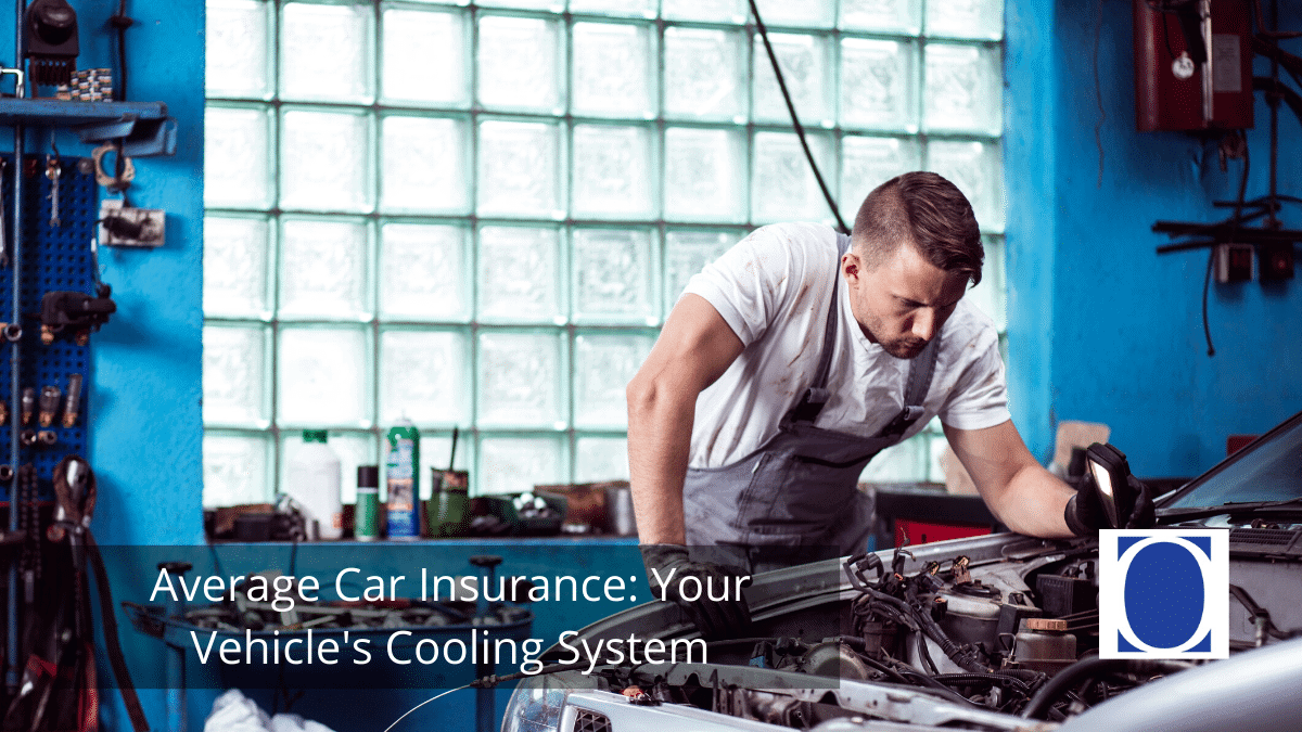 Average Car Insurance: Your Vehicle's Cooling System