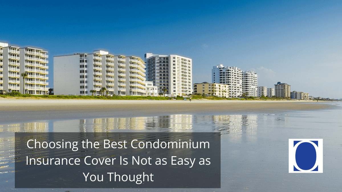 Choosing the Best Condominium Insurance Cover Is Not as Easy as You Thought