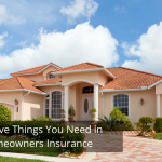 Top Five Things You Need in Homeowners Insurance