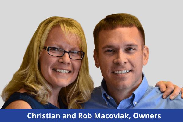 Rob and Christian Macoviak Owners